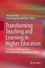 Transforming Teaching and Learning in Higher Education  - Seng Chee Tan - Shen-Hsing Annabel Chen