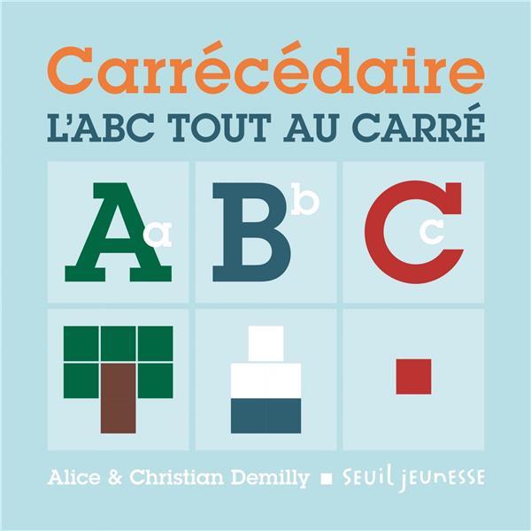 Carrécédaire ; l'ABC tout au carré