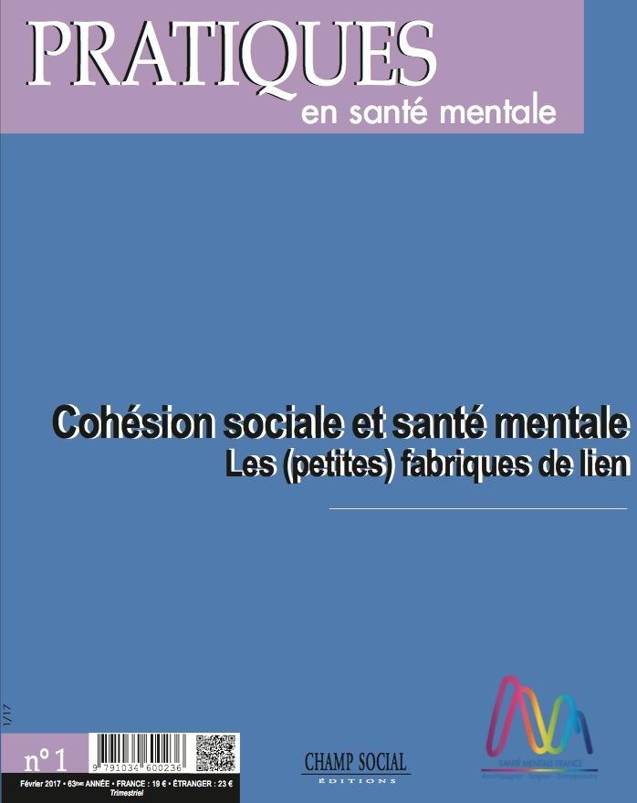 PSM 1-2017. Cohesion sociale et sante mentale : les (petites) fabriques de lien
