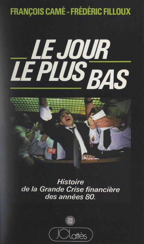 Le jour le plus bas  - Francois Came  - Frederic Filloux