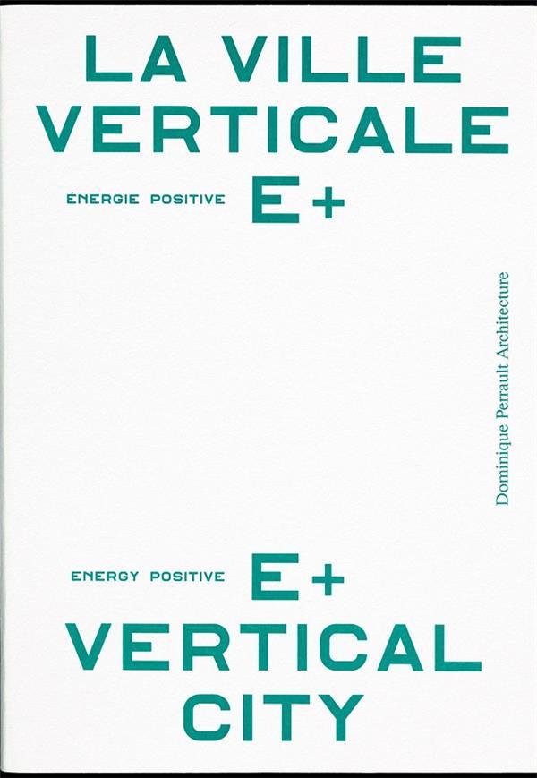 La ville verticale ; énergie positive e+