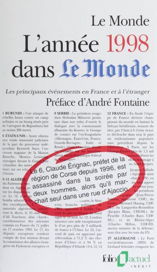 L'annee 1998 dans le monde - les principaux evenements en france et a l'etranger