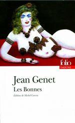 Les Bonnes  - Jean Genet