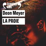 Vente AudioBook : La proie  - Deon Meyer