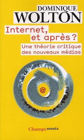 Internet, et après ? une théorie critique des nouveaux médias