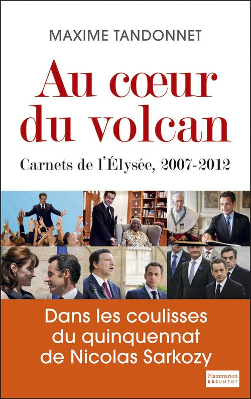 Au coeur de volcan ; carnets de l'Elysée, 2007-2012