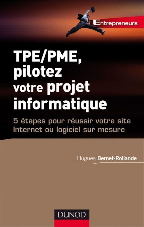 TPE/PME, piloter son projet informatique ; 5 étapes pour réussir votre site internet ou logiciel sur mesure