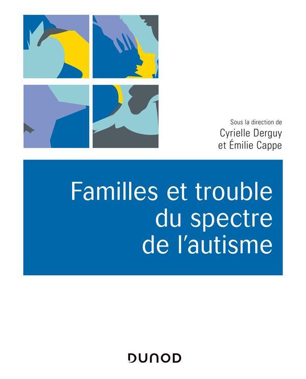 Familles et trouble du spectre de l'autisme ; décrire, comprendre, accompagner
