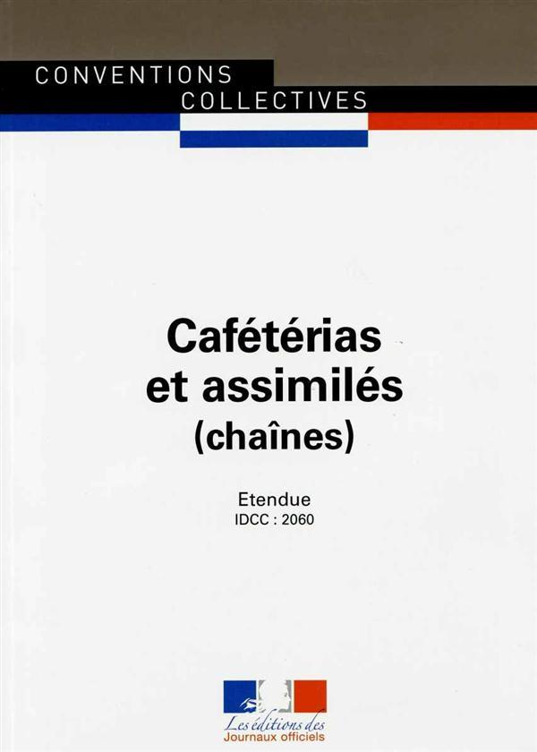 Cafétérias et assimilés (chaînes) ; convention collective nationale étendue ; IDCC 2060 (3e édition)