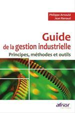 Vente Livre Numérique : Guide de la gestion industrielle  - Jean Renaud - Philippe Arnould