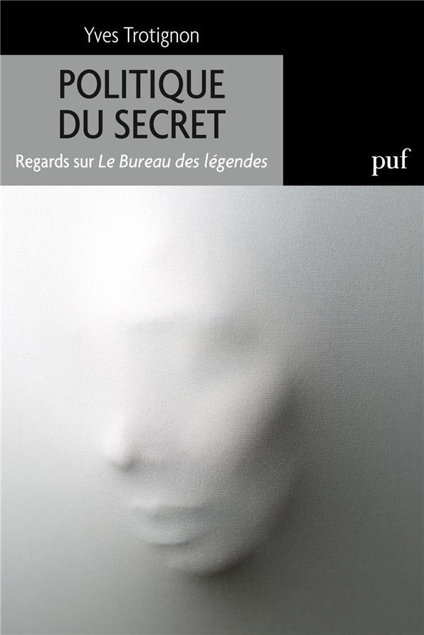 Politique du secret ; regards sur Le Bureau de légendes