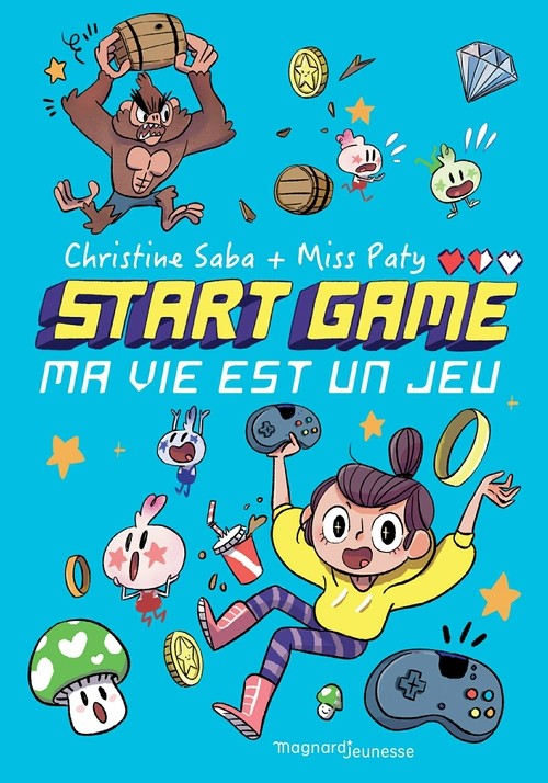 Start game t.1 ; ma vie est un jeu !