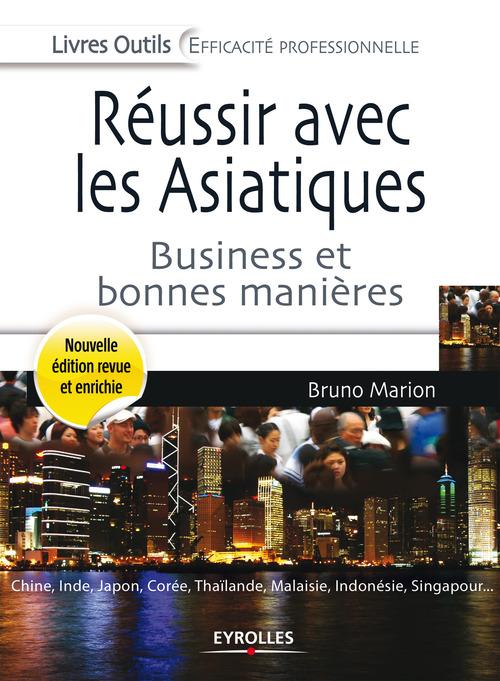 Réussir avec les asiatiques ; business et bonnes manières