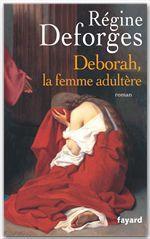 Vente Livre Numérique : Deborah, la femme adultère  - Régine Deforges