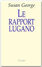 Le rapport Lugano  - Susan George