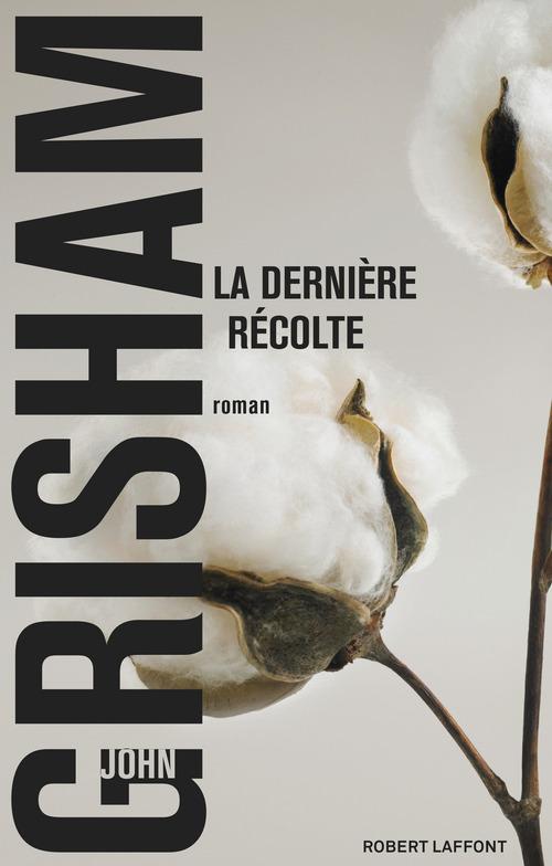 Vente Livre Numérique : La Dernière récolte  - John Grisham