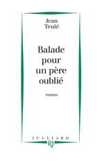 Vente Livre Numérique : Ballade pour un père oublié  - Jean Teulé