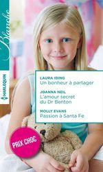 Vente Livre Numérique : Un bonheur à partager - L'amour secret du Dr Benton - Passion à Santa Fe  - Laura Iding - Joanna Neil - Molly Evans