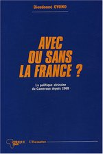 Avec ou sans la France ?  - Dieudonné Oyono