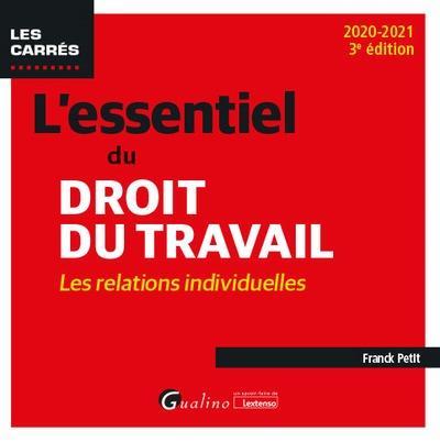 L'essentiel du droit du travail : les relations individuelles (édition 2020/2021)
