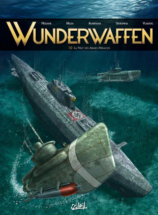 WUNDERWAFFEN T.10  -  LA NUIT DES ARMES MIRACLES