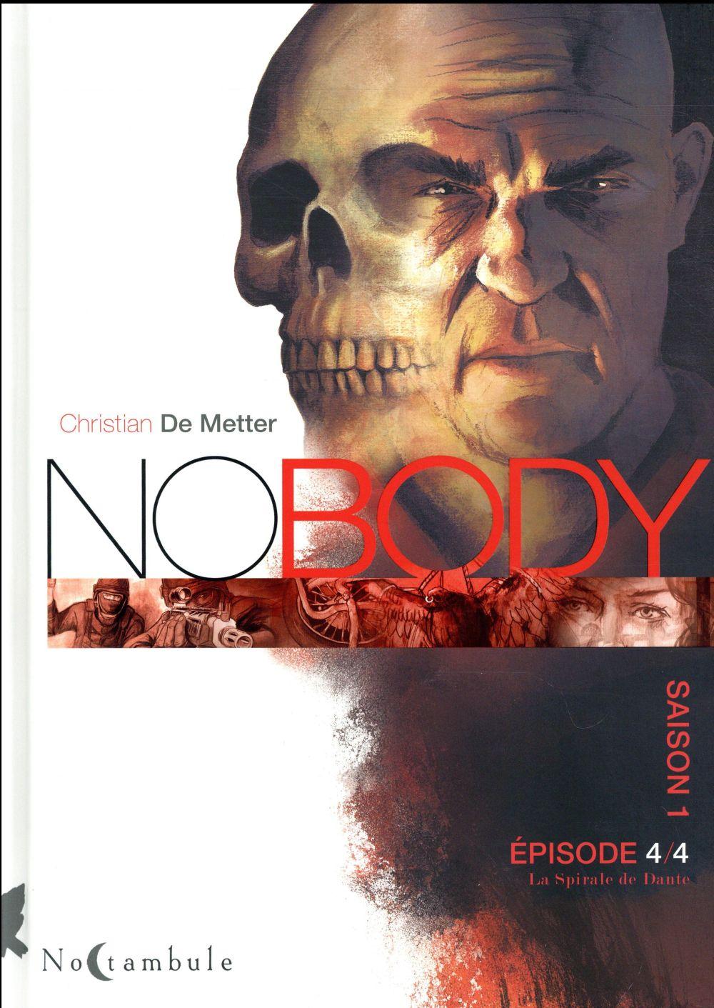 NOBODY - T04 - NOBODY SAISON 1 EPISODE 4 - LA SPIRALE DE DANTE DE METTER CHRISTIAN