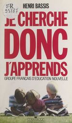Je cherche, donc j'apprends  - Groupe français d'éducation nouvelle
