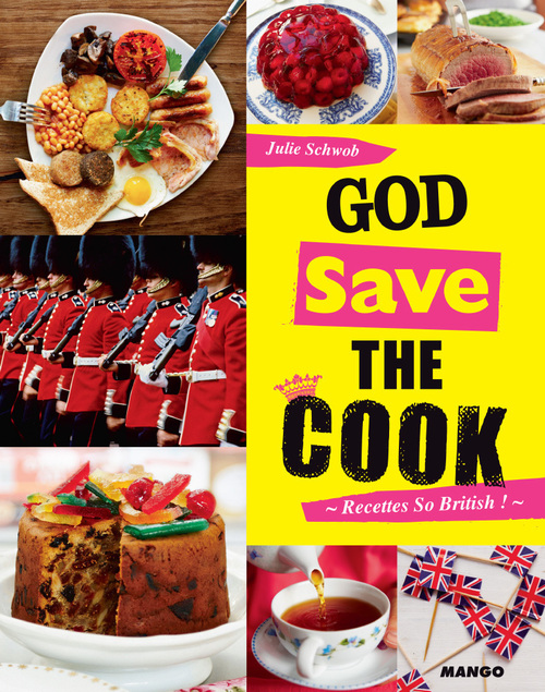 god save the cook ; recettes so british !