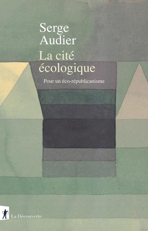 La cité écologique ; pour un éco-républicanisme