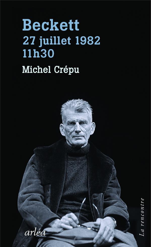 Beckett, 29 juillet 1982, 11h30