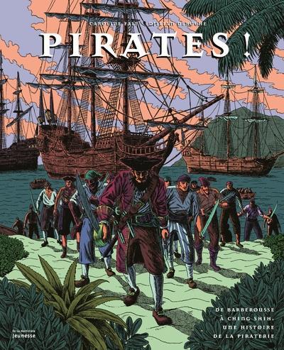 Pirates ! de Barberousse à Ching Shih, une histoire de la piraterie
