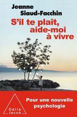 Vente Livre Numérique : S'il te plaît, aide-moi à vivre  - Jeanne Siaud-Facchin