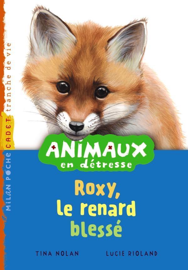 Animaux en détresse t.4 ; Roxy, le renard blessé