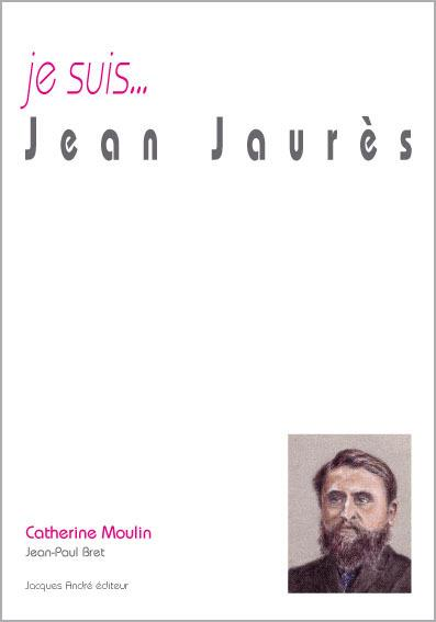 Je suis... ; Jean Jaurès