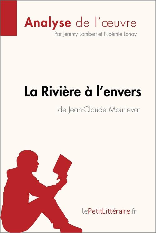La rivière à l'envers de Jean-Claude Mourlevat ; résumé complet et analyse détaillée de l'oeuvre