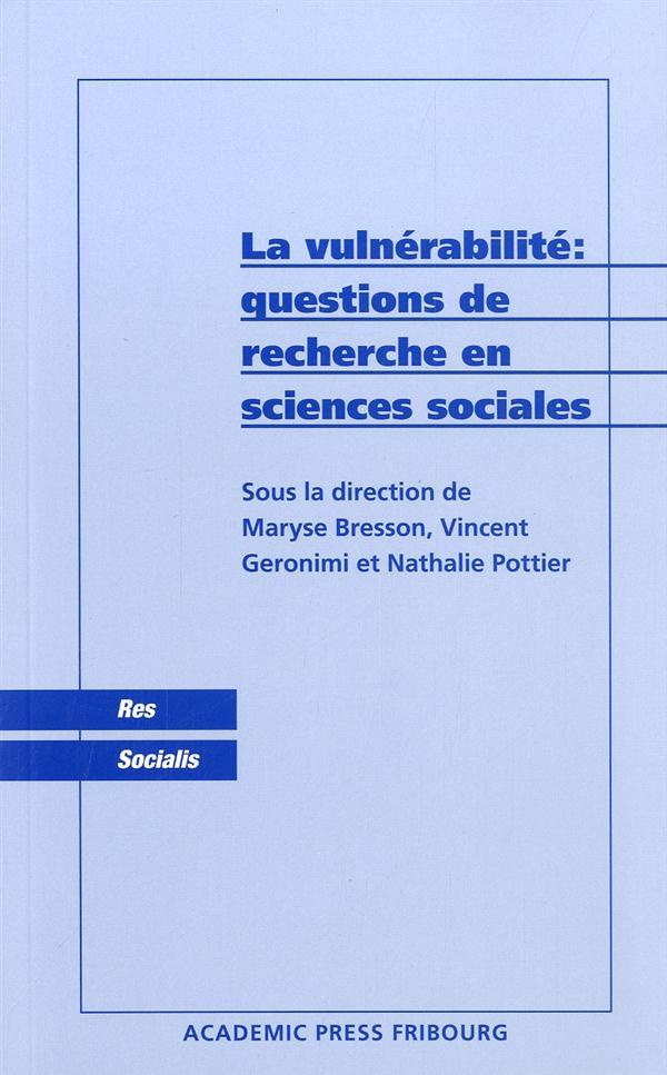 La vulnérabilité ; questions de recherche en sciences sociales