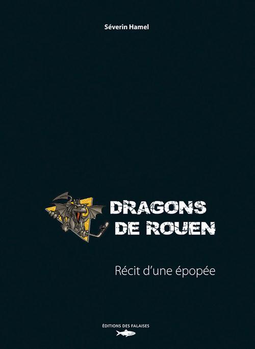 Dragons de Rouen ; récit d'une épopée
