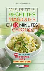 Vente Livre Numérique : Mes petites recettes magiques en 10 minutes chrono  - Alix Lefief-Delcourt