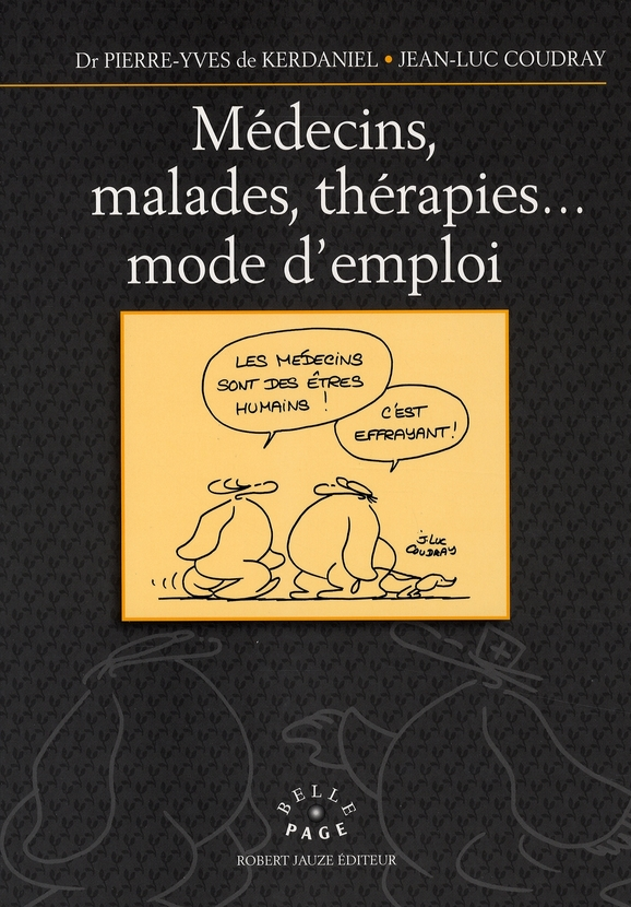 Médecins, malades, thérapies... mode d'emploi