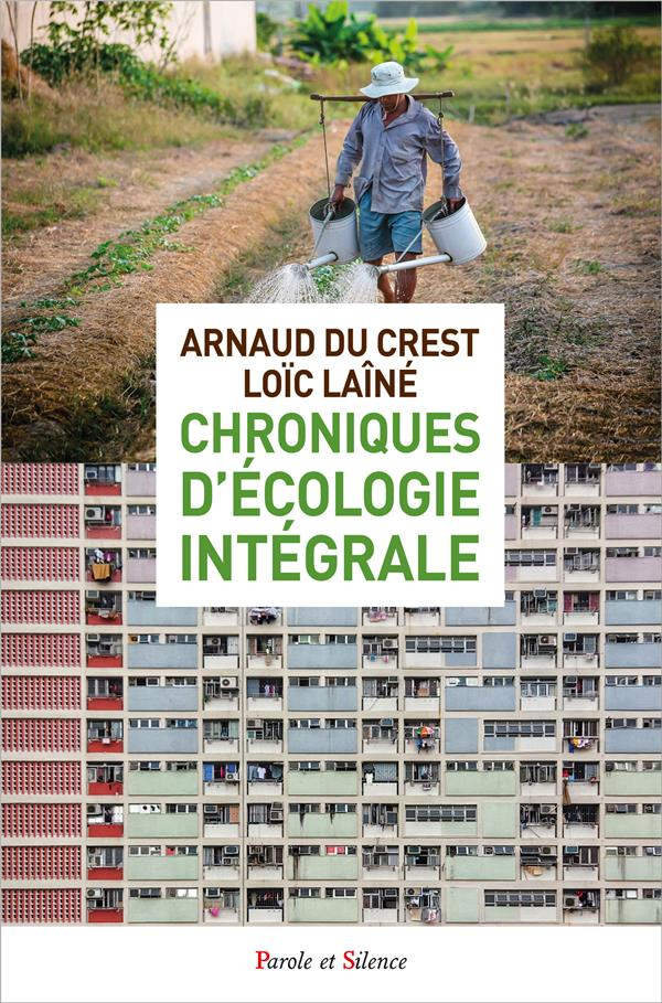 CHRONIQUES D'ECOLOGIE INTEGRALE