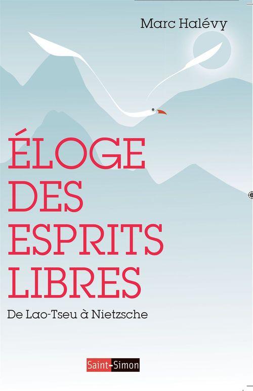 éloge des esprits libres ; de Lao-Tseu à Nietzshe