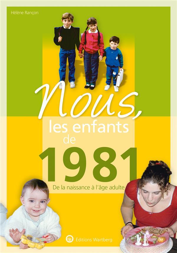 Nous, les enfants de ; 1981 ; de la naissance à l'âge adulte