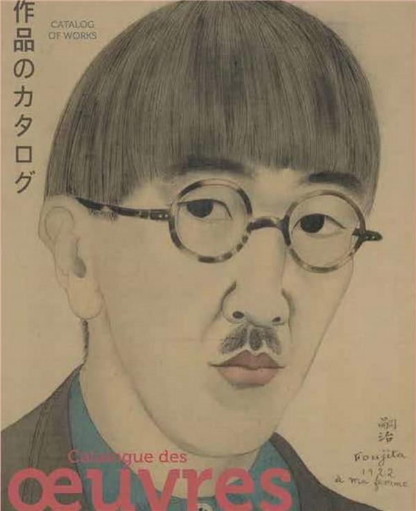 Collection Foujita ; catalogue des oeuvres et documents