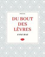 Du bout des lèvres  - Anne Hae