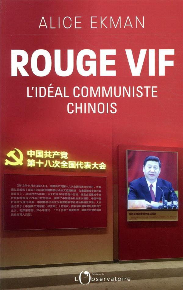 Rouge vif ; l'idéal communiste chinois