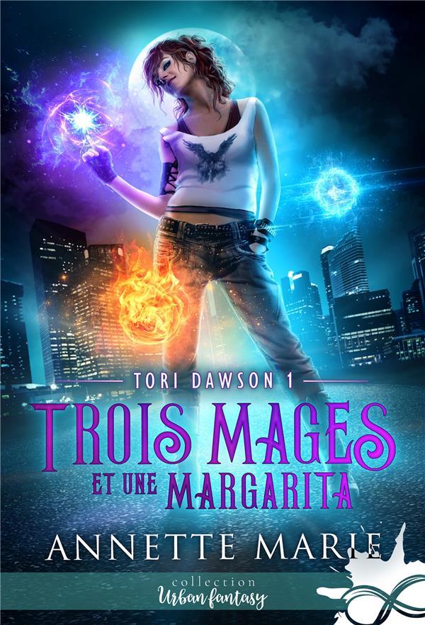 Tori Dawson t.1 ; trois mages et une margarita