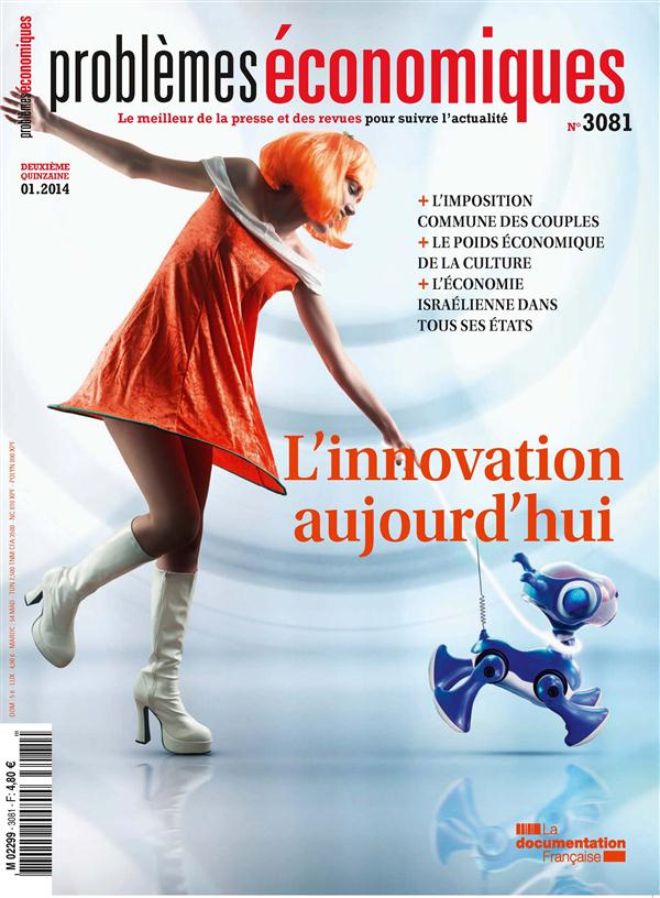 Problemes Economiques T.3081; L'Innovation Aujourd'Hui