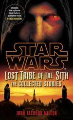Lost Tribe of the Sith: Star Wars Legends: The Collected Stories  - John Jackson MILLER