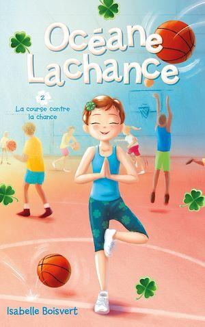 Océane Lachance T.2 ; la course contre la chance