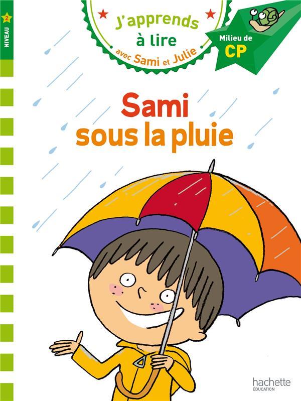J'apprends à lire avec Sami et Julie ; Sami sous la pluie ; niveau 2
